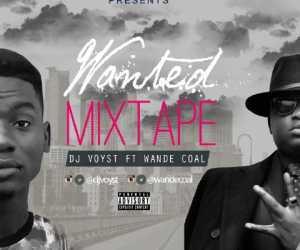 DJ Voyst - Wanted Mix x Wande Coal